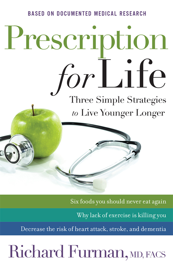 Prescription for Life - Three Simple Stragegies to Live Younger Longer